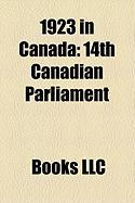 1923 in Canada: 14th Canadian Parliament