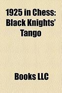 1925 in Chess: Black Knights' Tango
