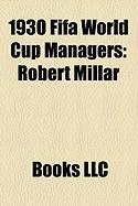 1930 Fifa World Cup Managers: Robert Millar