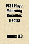 1931 Plays (Study Guide): Mourning Becomes Electra