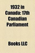 1932 in Canada: 17th Canadian Parliament