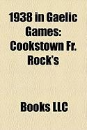 1938 in Gaelic Games: Cookstown Fr. Rock's