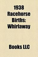 1938 Racehorse Births: Whirlaway