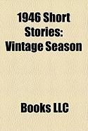 1946 Short Stories (Study Guide): Vintage Season