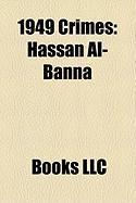 1949 Crimes: Hassan Al-Banna
