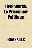 1949 Works: Le Prisonnier Politique