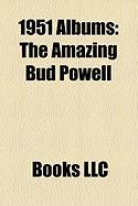 1951 Albums: The Amazing Bud Powell