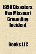 1950 Disasters: USS Missouri Grounding Incident