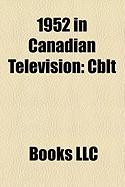 1952 in Canadian Television: Cblt