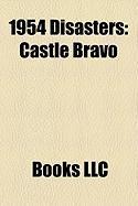 1954 Disasters: Castle Bravo