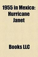 1955 in Mexico: Hurricane Janet