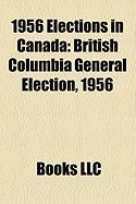 1956 Elections in Canada: British Columbia General Election, 1956