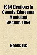 1964 Elections in Canada: Edmonton Municipal Election, 1964