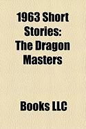 1963 Short Stories (Study Guide): The Dragon Masters