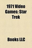 1971 Video Games: Star Trek