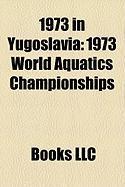 1973 in Yugoslavia: 1973 World Aquatics Championships