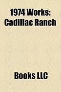 1974 Works: Cadillac Ranch