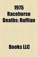 1975 Racehorse Deaths: Ruffian
