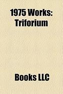 1975 Works: Triforium