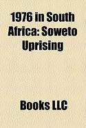 1976 in South Africa: Soweto Uprising