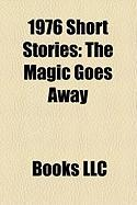 1976 Short Stories (Study Guide): The Magic Goes Away