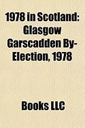 1978 in Scotland: Glasgow Garscadden By-Election, 1978