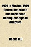 1979 in Mexico: 1979 Central American and Caribbean Championships in Athletics, Hurricane Henri, Mexican Films of 1979, 1979 Summer Un