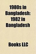 1980s in Bangladesh: 1982 in Bangladesh, 1983 in Bangladesh, 1987 in Bangladesh, 1988 in Bangladesh, 1981 in Bangladesh, 1984 in Bangladesh