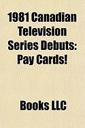 1981 Canadian Television Series Debuts: Pay Cards!