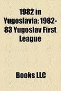 1982 in Yugoslavia: 1982-83 Yugoslav First League