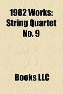 1982 Works: String Quartet No. 9