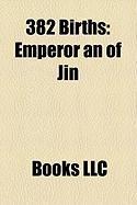 382 Births: Emperor an of Jin
