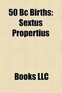 50 BC Births: Sextus Propertius