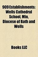 909 Establishments: Wells Cathedral School