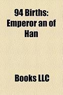 94 Births: Emperor an of Han