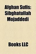 Afghan Sufis: Sibghatullah Mojaddedi