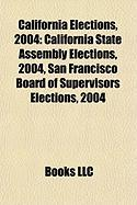 California Elections, 2004: California State Assembly Elections, 2004