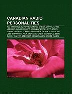 Canadian Radio Personalities: Kim Mitchell, Randy Bachman, Sheila Copps, Chris Jericho, David Rakoff, Jean Lapierre, Jeff Green, Lorne Greene