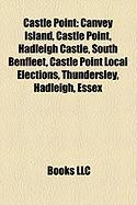 Castle Point: Canvey Island, Castle Point, Hadleigh Castle, South Benfleet, Castle Point Local Elections, Thundersley, Hadleigh, Ess