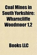 Coal Mines in South Yorkshire: Wharncliffe Woodmoor 1,2