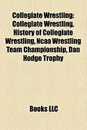 Collegiate Wrestling: Collegiate Secret Societies in North America
