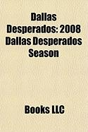 Dallas Desperados: 2008 Dallas Desperados Season