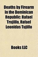 Deaths by Firearm in the Dominican Republic: Rafael Trujillo