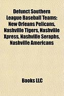 Defunct Southern League Baseball Teams: Nashville Tigers