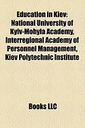 Education in Kiev: National University of Kyiv-Mohyla Academy, Interregional Academy of Personnel Management, Kiev Polytechnic Institute