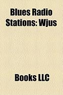 Blues Radio Stations: Wjus