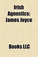 Irish Agnostics: James Joyce
