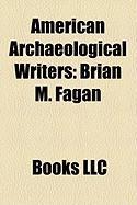 American Archaeological Writers: Brian M. Fagan