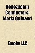Venezuelan Conductors: Mara Guinand