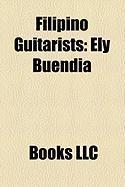 Filipino Guitarists: Ely Buendia